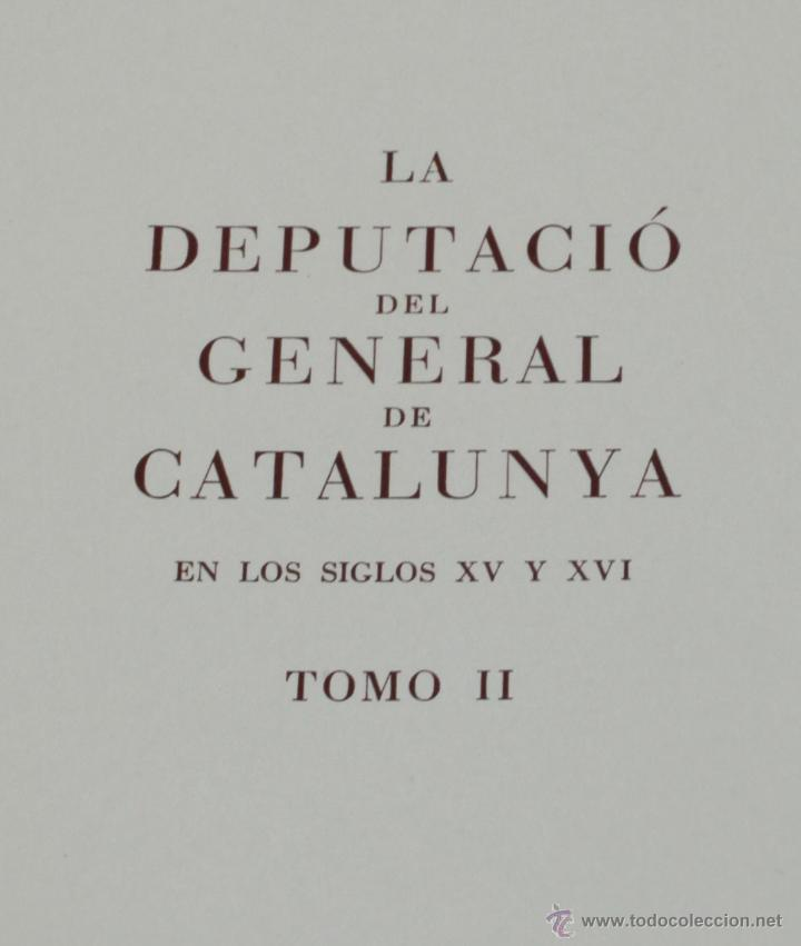 Libros de segunda mano: La diputació del general de Catalunya, en los siglos XV-XVI. 2 tomos. Año 1950. 23x34 cm. - Foto 5 - 47466321