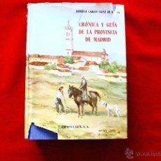 Libros de segunda mano: CRÓNICA Y GUIA DE LA PROVINCIA DE MADRID FEDERICO CARLOS SAINZ DE ROBLES 1966. Lote 47468339