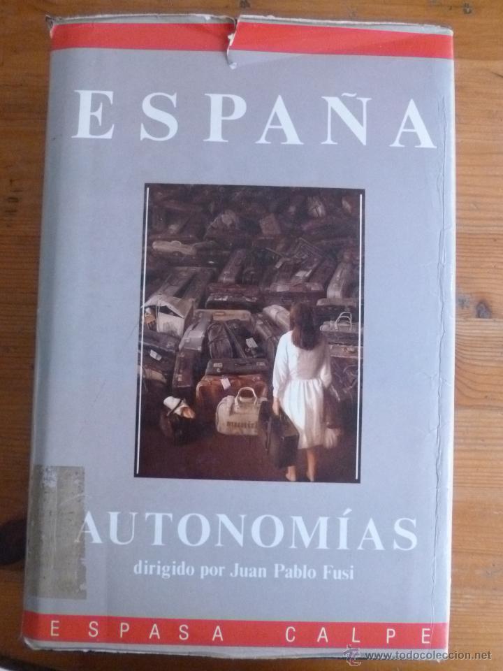 ESPAÑA AUTONOMIAS. JUAN PABLO FU SI. ESPASA CALPE. 1989 814 PAG (Libros de Segunda Mano - Historia Moderna)