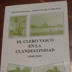 Libros de segunda mano: EL CLERO VASCO EN LA CLANDESTINIDAD (1940-1968) TOMO II VV.AA AÑO 1994. Lote 47851317