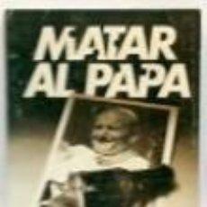 Libros de segunda mano: MATAR AL PAPA. RICARDO MERINO.. Lote 47884221