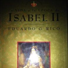 Libros de segunda mano: EDUARDO G. RICO. LA VIDA Y LA ÉPOCA DE ISABEL II. BARCELONA. 1997. AL. Lote 47953786
