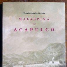 Libros de segunda mano: MALASPINA EN ACAPULCO - VIRGINIA GONZÁLEZ CLAVERÁN . Lote 47987853