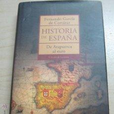 Libros de segunda mano: HISTORIA DE ESPAÑA DE ATAPUERCA AL EURO FERNANDOGARCÍA DE CORTÁZAR EDIT CÍRCULO DE LECTORES AÑO 2003. Lote 48201841