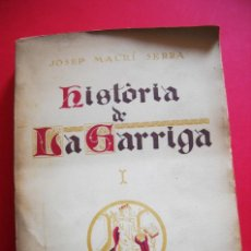 Libros de segunda mano: HISTORIA DE LA GARRIGA - JOSEP MAURÍ SERRA - 1949 - VOLUM I. Lote 48314841