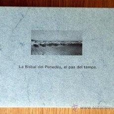 Libros de segunda mano: LA BISBAL DEL PENEDÈS, EL PAS DEL TEMPS. Lote 48548518