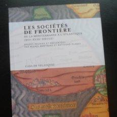 Libros de segunda mano: LA SOCIETES DE FRONTIERE. XVI-XVIII SIECLE. BERTRAND Y NATIVIDAD PLANAS. CASA VELAZQUEZ. 2011 400 . Lote 48570254