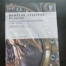 Libros de segunda mano: REMPLOI, CITATION, PLAGIAT. XII SIECLE. TOUBERT ET PERRE MORET. CASA VELEZQUEZ. 2009 300 PAG. Lote 48570303