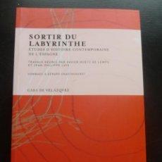 Libros de segunda mano: SORTIR DY LABYRINTE. HISTOIRE CONTEMPORAINE DE L'ESPAGNE. HUETZ DE LEMPS. CASA VELAZQUEZ. 2012 530 . Lote 48570379