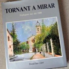 Libros de segunda mano: TORNANT A MIRAR. ESPLUGUES DES DEL 1900. PASQUAL JUAN. BENAVENTE SOLÍS. 1990.. Lote 48827257