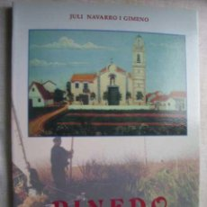 Libros de segunda mano: PINEDO. MÉS DE CENT ANYS D´HISTÒRIA. NAVARRO I GIMENO, JULI. 1999. Lote 48912645