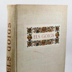 Libros de segunda mano: ELS GOIGS, JOAN AMADES VOL. 1. 26X35 CM. AÑO 1947 ED NUMERADA. Lote 48956431