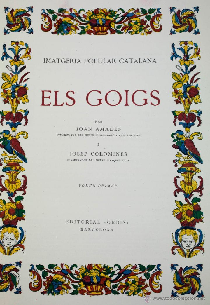 Libros de segunda mano: ELS GOIGS, JOAN AMADES VOL. 1. 26X35 CM. AÑO 1947 ED NUMERADA - Foto 5 - 48956431