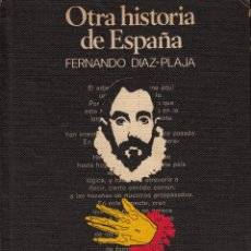 Libros de segunda mano: OTRA HISTORIA DE ESPAÑA. FERNANDO DÍAZ-PLAJA. Lote 49036272