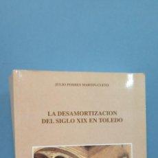 Libros de segunda mano: LA DESAMORTIZACION DEL SIGLO XIX EN TOLEDO. JULIO PORRES MARTIN-CLETO. Lote 103273730