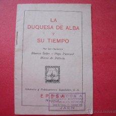 Libros de segunda mano: LA DUQUESA DE ALBA Y SU TIEMPO.-BLANCO SOLER.-PIGA PASCUAL.-PEREZ DE PETINTO.-EPESA.-MADRID.. Lote 49127433
