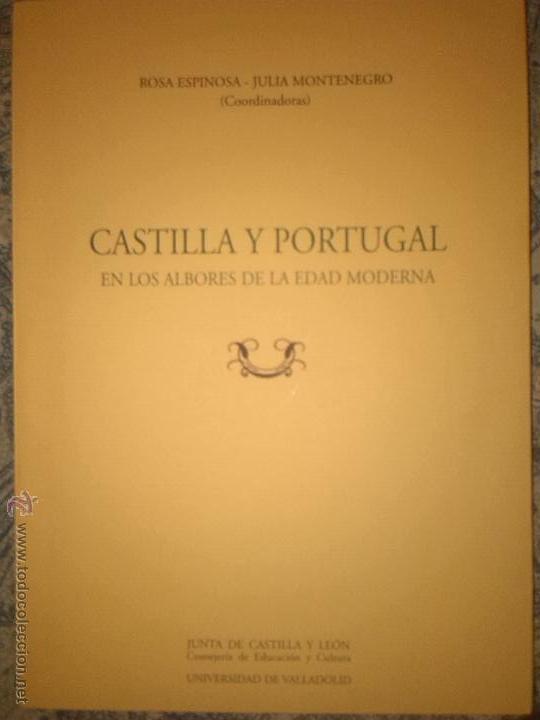CASTILLA Y PORTUGAL EN LOS ALBORES DE LA E MODERNA.ESPINOSA Y MONTENEGRO. UNIVERSIDAD DE VALLADOLID (Libros de Segunda Mano - Historia Moderna)