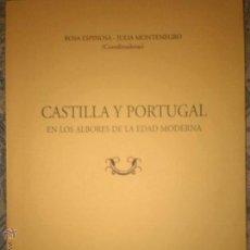 Libros de segunda mano: CASTILLA Y PORTUGAL EN LOS ALBORES DE LA E MODERNA.ESPINOSA Y MONTENEGRO. UNIVERSIDAD DE VALLADOLID. Lote 49251695