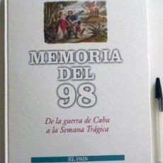 Libros de segunda mano: MEMORIA DEL 98 - DE LA GUERRA DE CUBA A LA SEMANA TRÁGICA - HISTORIA ESPAÑA AMÉRICA - EL PAÍS LIBRO. Lote 49414771