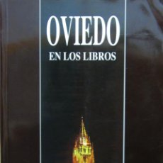 Libros de segunda mano: OVIEDO EN LOS LIBROS. JOSÉ IGNACIO GRACIA NORIEGA. Lote 49451514