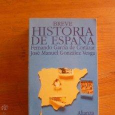 Libros de segunda mano: BREVE HISTORIA DE ESPAÑA. GARCIA DE CORTAZAR, GONZALEZ VESGA. ALIANZA ED. 1994 729 PAG. Lote 49456209