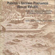 Libros de segunda mano: A. GUIMERA Y D. ROMERO. PUERTOS Y SISTEMAS PORTUARIOS. SIGLOS XVI-XX. MADRID, 1996.. Lote 49511726