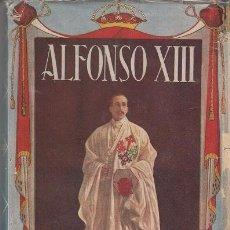 Libros de segunda mano: ALFONSO XIII. POR HENRY VALLOTTON. EDITORIAL TESORO. 2ª EDICION 1945. PROLOGO DEL CONDE DE ROMANONES. Lote 49533146
