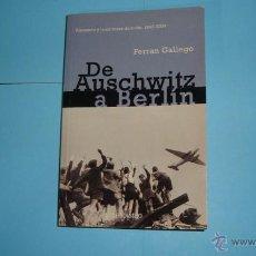 Libros de segunda mano: DE AUSCHWITZ A BERLÍN. FERRAN GALLEGO. Lote 49591401