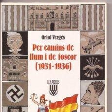 Libros de segunda mano: PER CAMINS DE LLUM I DE FOSCOR (1931-1936) ORIOL VERGÉS. Lote 49676042