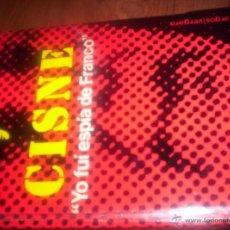 Libros de segunda mano: CISNE YO FUI ESPIA DE FRANCO - LUIS M. GONZALEZ MATA - ED. ARGOS - 1977. Lote 49793266