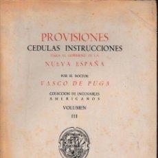 Libros de segunda mano: PROVISIONES PARA EL GOBIERNO DE LA NUEVA ESPAÑA (VASCO DE PUGA) 1945 - SIN USAR JAMÁS.. Lote 49862183