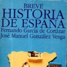 Libros de segunda mano: BREVE HISTORIA DE ESPAÑA. FERNANDO GARCÍA CORTÁZAR, JOSE MANUEL GONZÁLEZ VESGA. ALIANZA, 1994. Lote 49892540