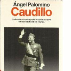 Libros de segunda mano: CAUDILLO. ÁNGEL PALOMINO. EDITORIAL PLANETA. 2ª EDICIÓN. BARCELONA. 1992. Lote 49905758