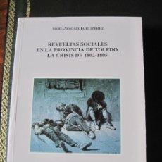 Libros de segunda mano: REVUELTAS SOCIALES EN LA PROVINCIA DE TOLEDO. LA CRISIS DE 1802-1805. Lote 49914256