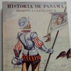 Libros de segunda mano: HISTORIA DE PANAMÁ / ERNESTO J. CASTILLERO R. / 1989 / 10ª EDICIÓN. Lote 49923022