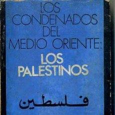 Libros de segunda mano: CONDENADOS DEL MEDIO ORIENTE . LOS PALESTINOS (PERIFERIA, 1975). Lote 49950811