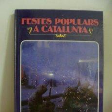 Libros de segunda mano: FESTES POPULARS A CATALUNYA - AVEL.LÍ ARTÍS, GENER, BIENVE MOYA, 1980. Lote 49962245