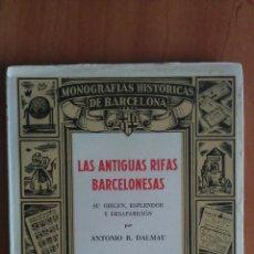 Libros de segunda mano: 1946 LAS ANTIGUAS RIFAS BARCELONESAS - ANTONIO R. DALMAU ILUSTRADO. Lote 50027391