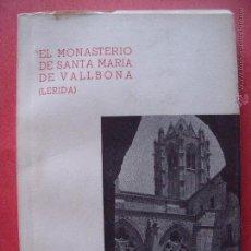 Libros de segunda mano: JOSE LLADONOSA PUJOL.-EL MONASTERIO DE SANTA MARIA DE VALLBONA.-LERIDA.-AÑO 1973.. Lote 50033321