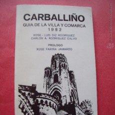 Libros de segunda mano: XOSE LUIS DIZ RODRIGUEZ.-CARLOS A. RODRIGUEZ CALVO.-CARBALLIÑO.-GUIA DE LA VILLA Y COMARCA.-AÑO 1982. Lote 50033753