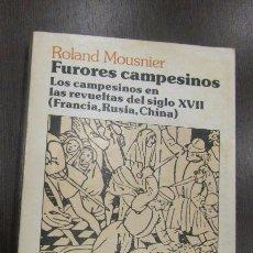 Libros de segunda mano: FURORES CAMPESINOS. LOS CAMPESINOS EN LAS REVUELTAS DEL SIGLO XVII (FRANCIA,RUSIA,CHINA).MOUSNIER. . Lote 50113729