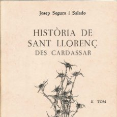 Libros de segunda mano: HISTÒRIA DE SANT LLORENÇ DES CARDASSAR TOM II (1981) JOSEP SEGURA I SALADO. Lote 50114461