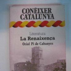 Libros de segunda mano: CONEIXER CATALUNYA. LITERATURA. LA RENAIXENÇA. ORIOL PI DE CABANYES DOPESA. Lote 50139322