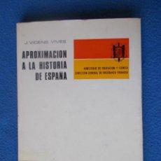 Libros de segunda mano: APROXIMACION A LA HISTORIA DE ESPAÑA - VICENS VIVES ( 1969 ). Lote 50142614