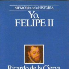 Libros de segunda mano: YO, FELIPE II. Lote 50252008