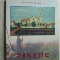 Libros de segunda mano: PINEDO. MÉS DE CENT ANYS D´HISTÒRIA. NAVARRO I GIMENO, JULI. 1999. Lote 50323728