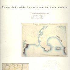 Libros de segunda mano: VARIOS. RECONSTRUCCIÓN DE LA PARTE VIEJA DE SAN SEBASTIÁN. CATÁLOGO. SAN SEBASTIÁN, 1991.. Lote 50335325