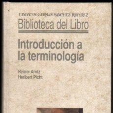 Libros de segunda mano: INTRODUCCION A LA TERMINOLOGIA - REINER ARNTZ Y HERIBERT PICHT *. Lote 50405878
