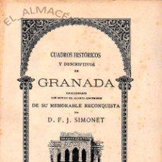 Libros de segunda mano: CUADROS HISTÓRICOS Y DESCRIPTIVOS DE GRANADA (SIMONET) 1982, SIN USAR JAMÁS. Lote 50438384