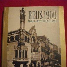 Libros de segunda mano: REUS 1900 SEGONA CIUTAT DE CATALUNYA - EXPOSICION MUSEO SALVADOR VILASECA. Lote 50520652